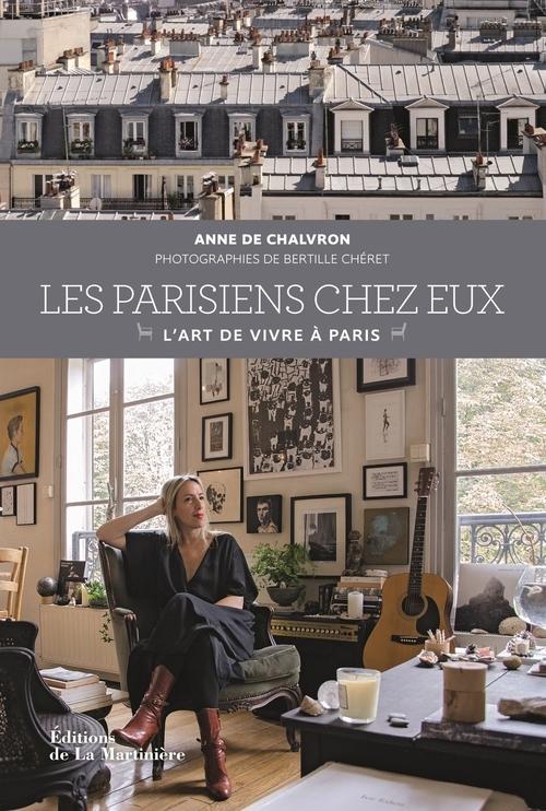 LES PARISIENS CHEZ EUX. L'ART DE VIVRE A PARIS