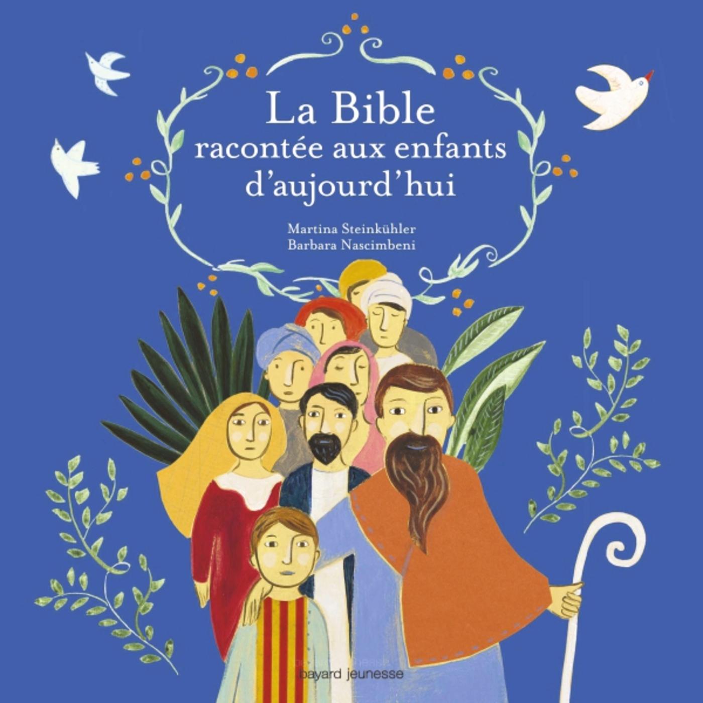 LA BIBLE RACONTEE AUX ENFANTS D'AUJOURD'HUI