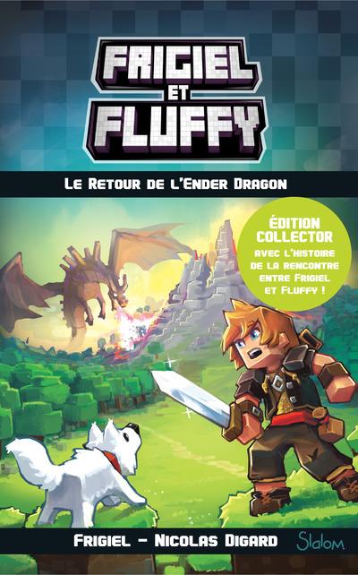 FRIGIEL ET FLUFFY - TOME 1 LE RETOUR DE L'ENDER DRAGON - COLLECTOR