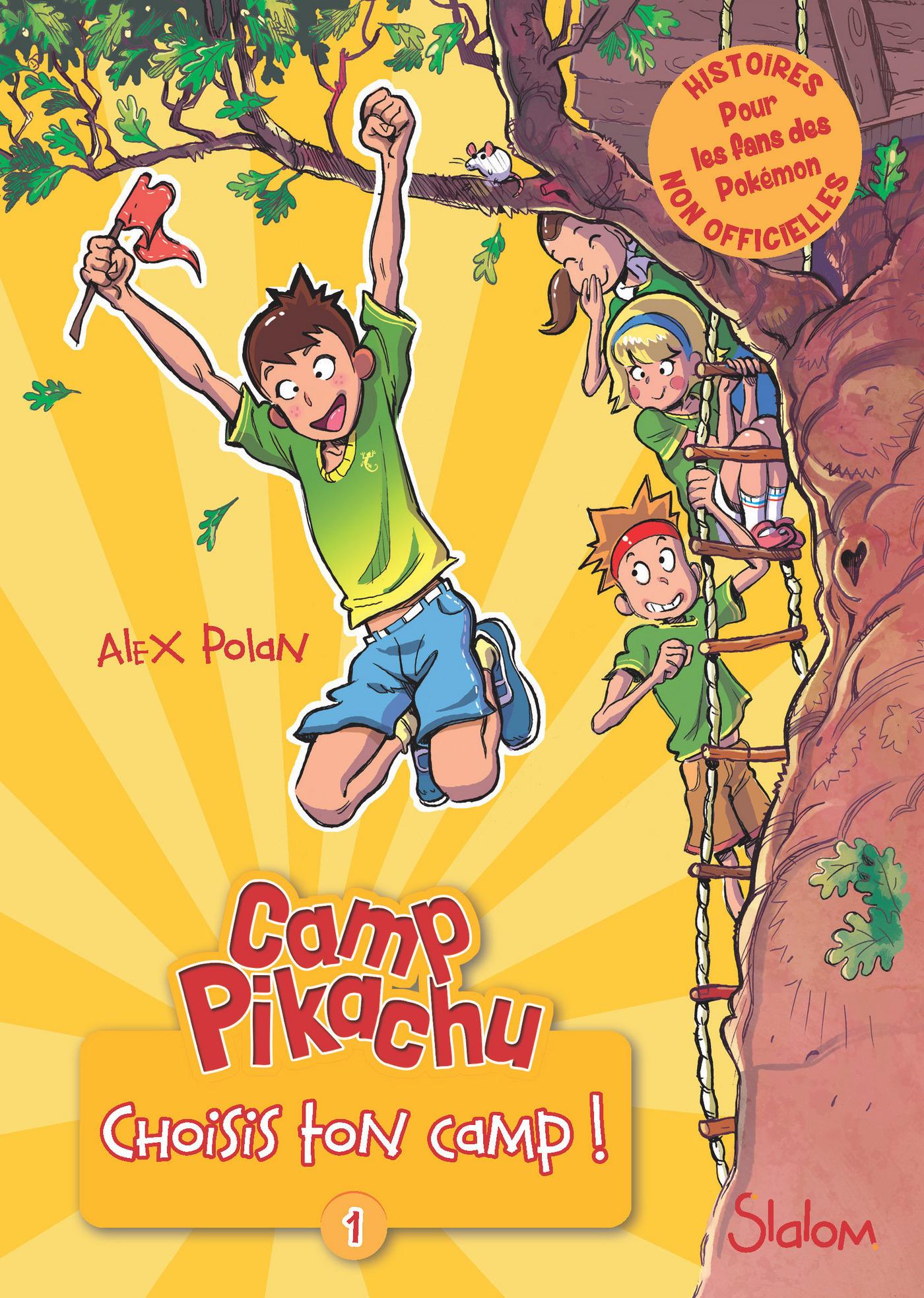 Camp Pikachu, tome 1 : choisis ton camp!