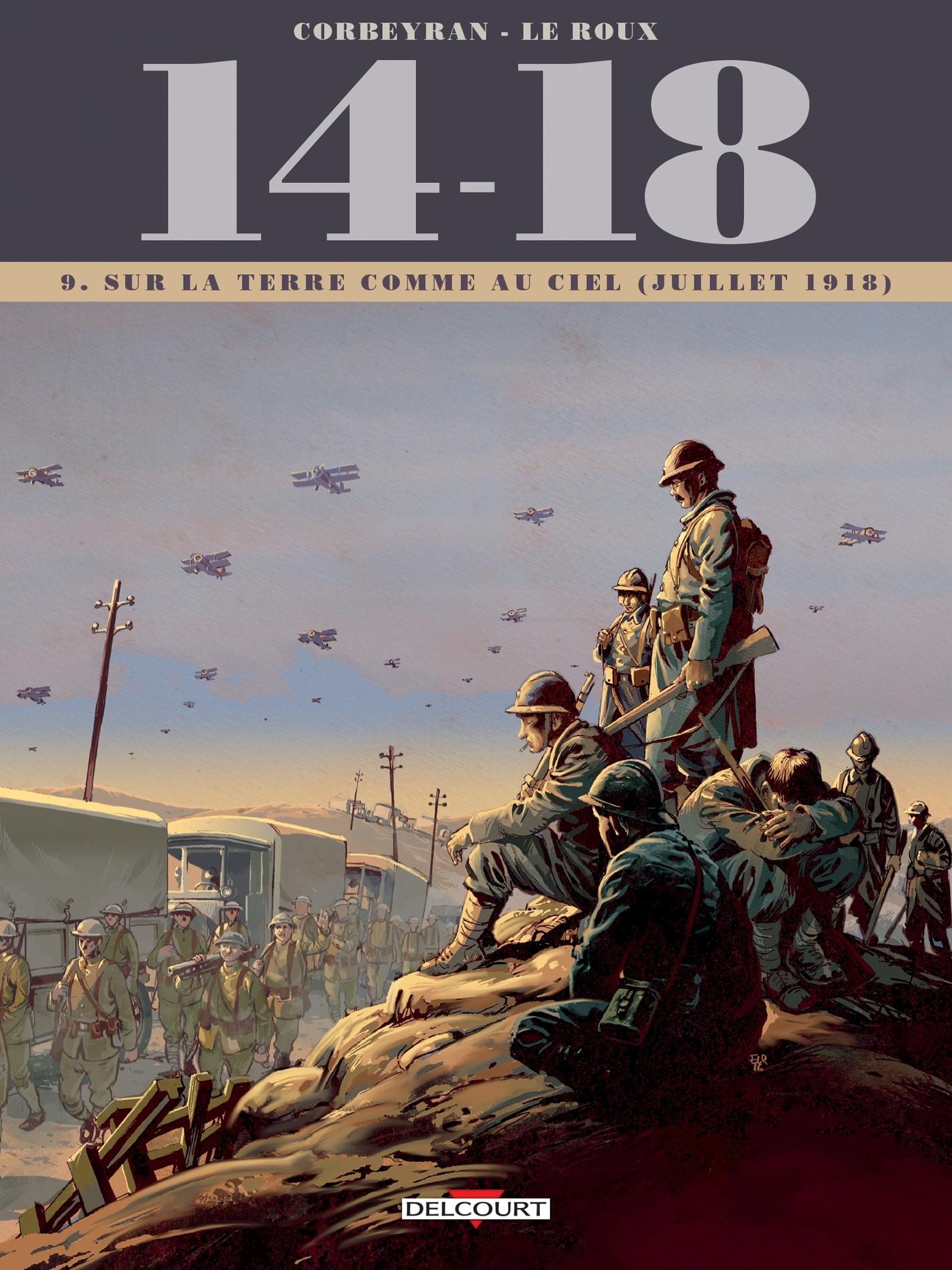 14 - 18 TOME 09. SUR LA TERRE COMME AU CIEL (JUILLET 1918)