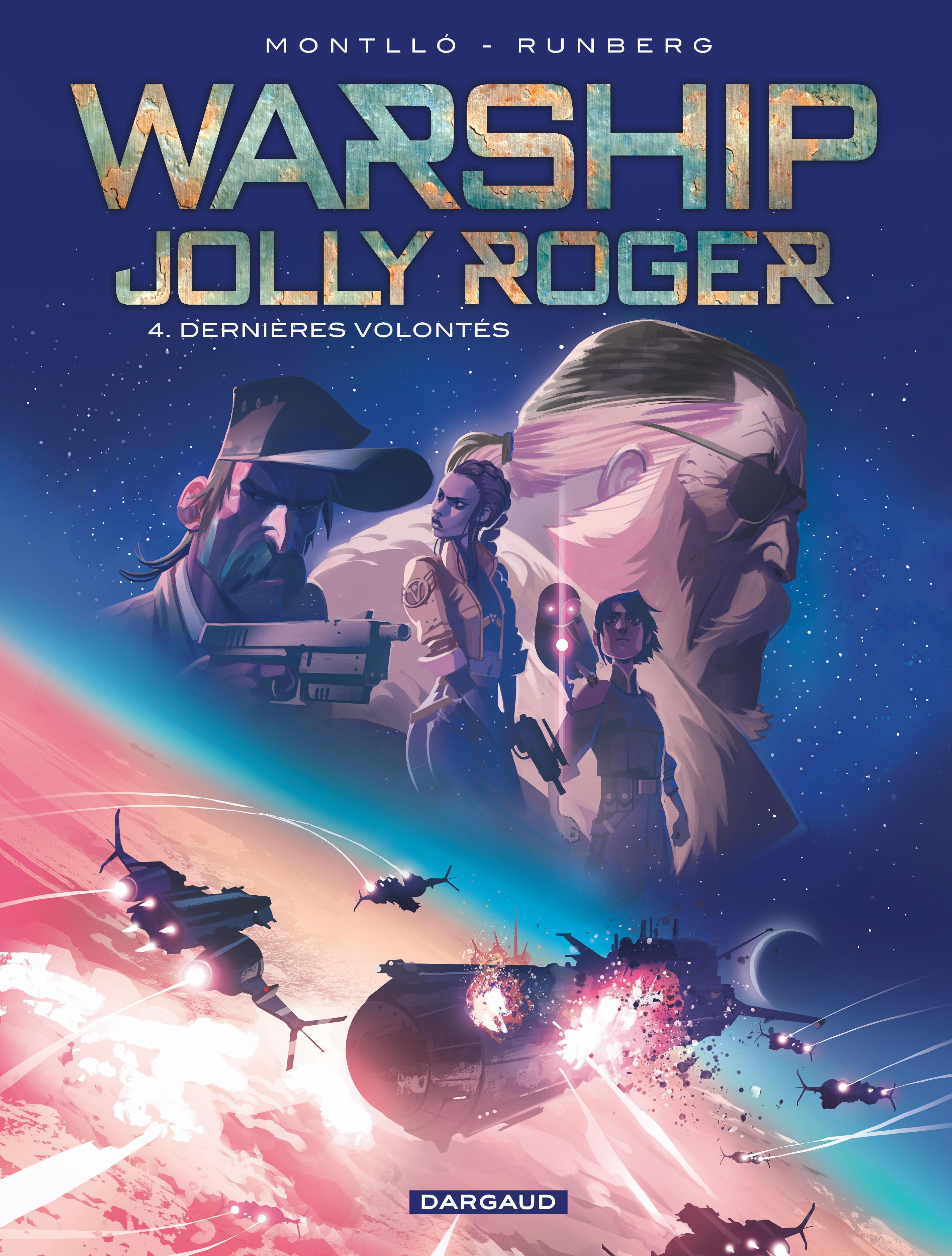 WARSHIP JOLLY ROGER - TOME 4 - DERNIERES VOLONTES