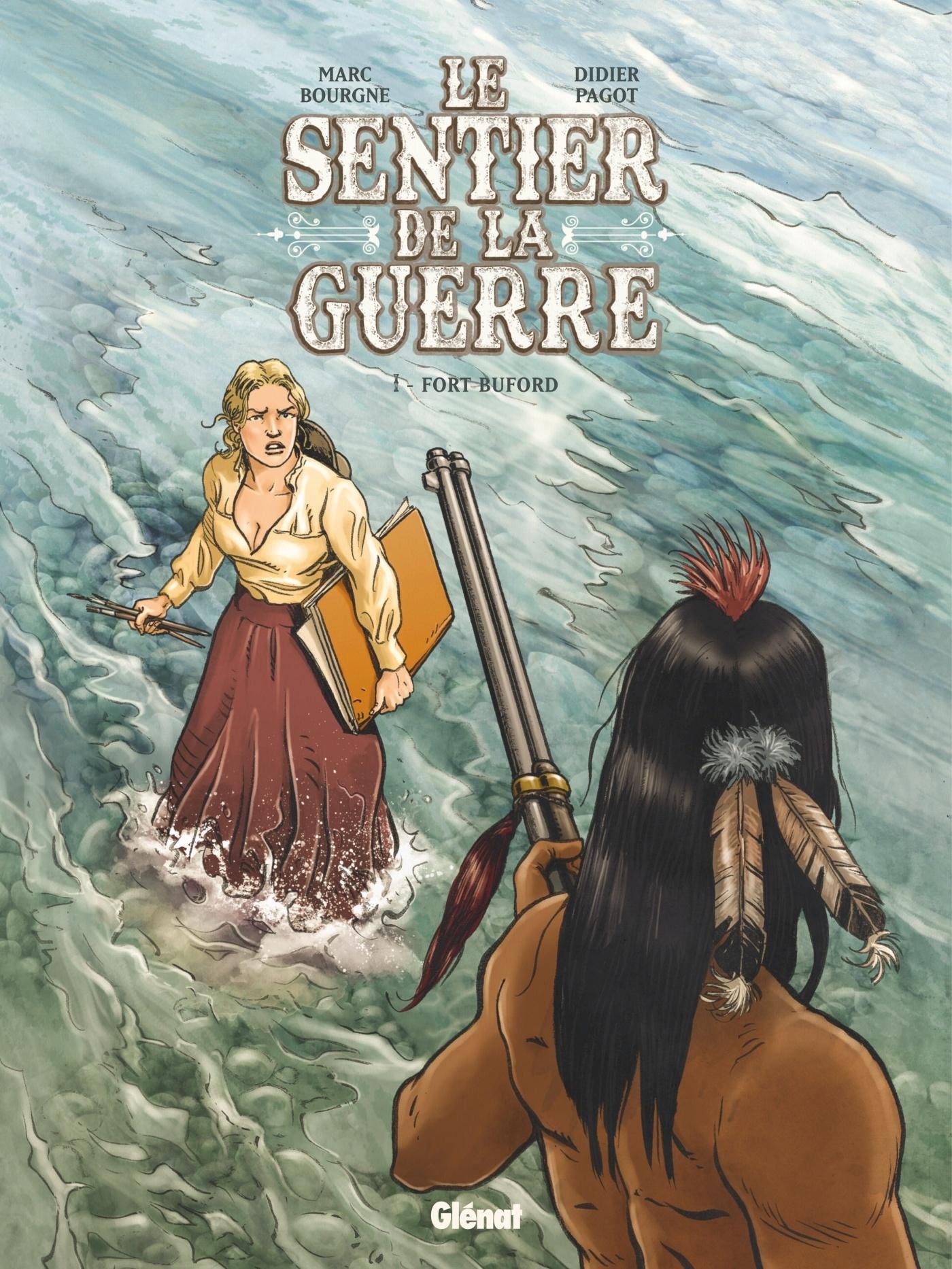 LE SENTIER DE LA GUERRE - TOME 01 - FORT BUFORD