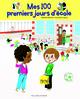 MES 100 PREMIERS JOURS D'ECOLE