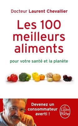 100 MEILLEURS ALIMENTS POUR VOTRE SANTE ET LA PLANETE