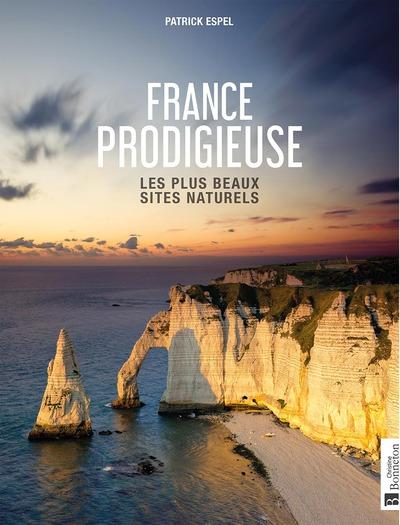 FRANCE PRODIGIEUSE - LES PLUS BEAUX SITES NATURELS