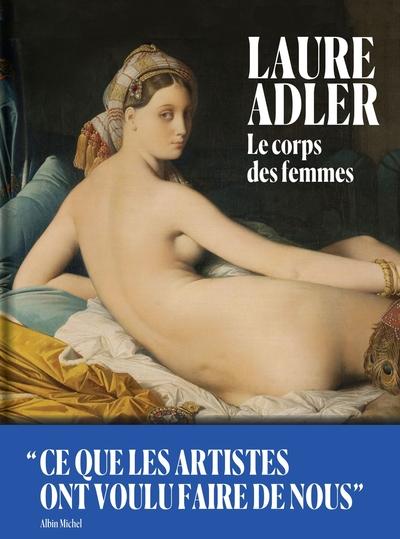 CORPS DES FEMMES - CE QUE LES ARTISTES ONT VOULU FAIRE DE NOUS