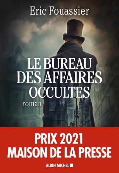 BUREAU DES AFFAIRES OCCULTES (PRIX MAISON DE LA PRESSE 2021)