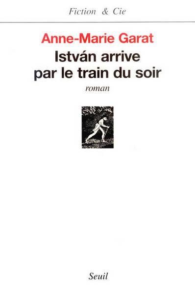 ISTVAN ARRIVE PAR LE TRAIN DU SOIR