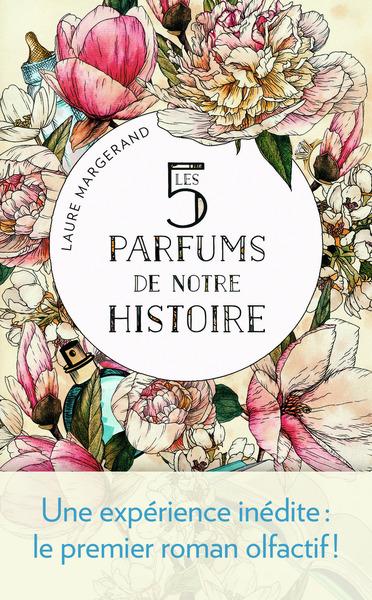 5 PARFUMS DE NOTRE HISTOIRE