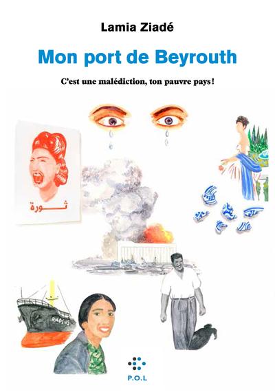 MON PORT DE BEYROUTH - C´EST UNE MALEDICTION, TON PAUVRE PAYS !
