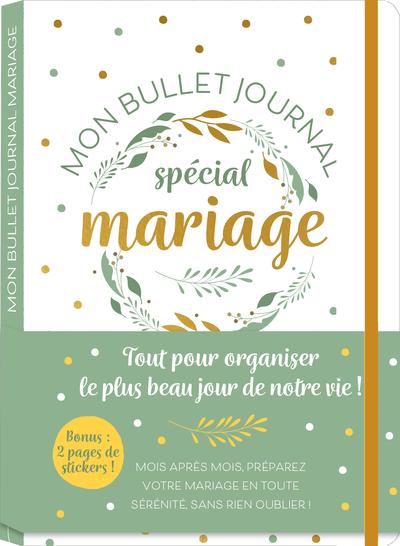 NOTRE BULLET JOURNAL SPECIAL MARIAGE  TOUT POUR ORGANISER LE PLUS BEAU JOUR DE NOTRE VIE