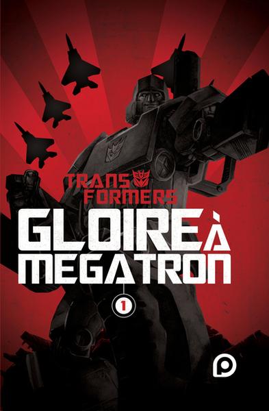 TRANSFORMERS : GLOIRE A MEGATRON - TOME 1 - VOL01