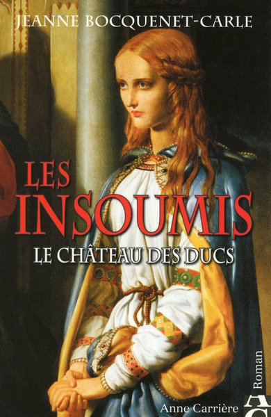 INSOUMIS T1 LE CHATEAU DES DUCS