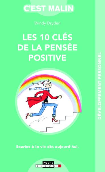 10 CLES DE LA PENSEE POSITIVE C´EST MALIN (LES) - POCHE