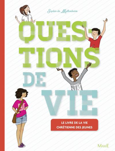 QUESTIONS DE VIE (RELIE - NE) LE LIVRE DE LA VIE CHRETIENNE DES JEUNES