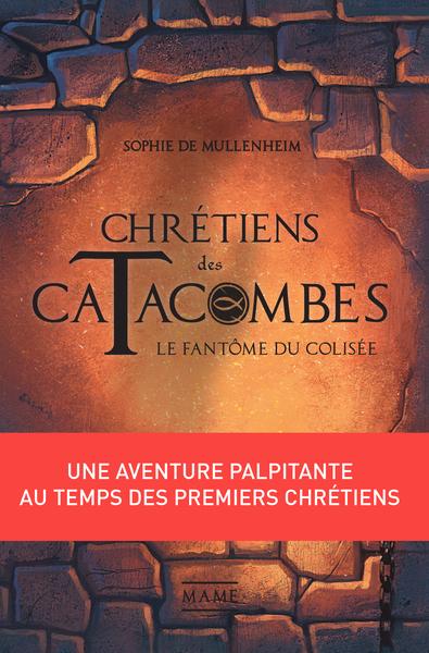CHRETIENS DES CATACOMBES - FANTOME DU COLISEE