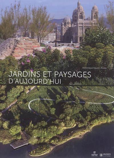 JARDINS ET PAYSAGES D AUJOURD HUI