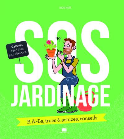 SOS JARDINAGE ,B. A. - BA ,TRUCS ET ASTUCES