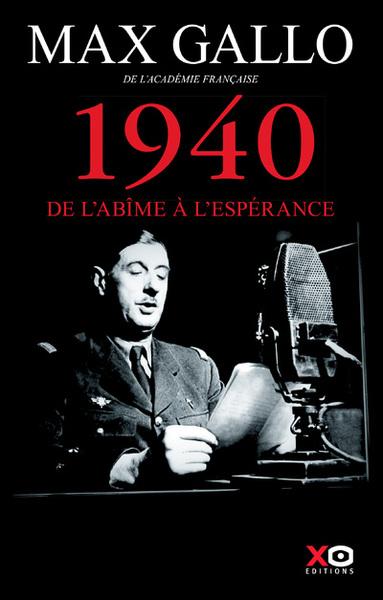 1940 - DE L´ABIME A L´ESPERANCE - EDITION ANNIVERSAIRE