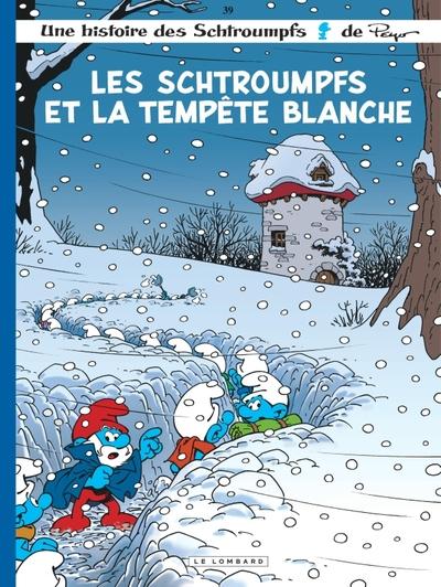 SCHTROUMPFS - TOME 39 - LES SCHTROUMPFS ET LA TEMPETE BLANCHE
