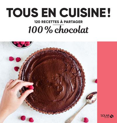 100% CHOCOLAT - TOUS EN CUISINE !