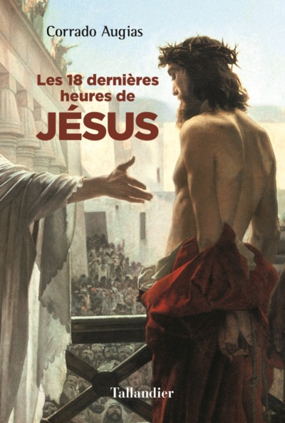 18 DERNIERES HEURES DE JESUS
