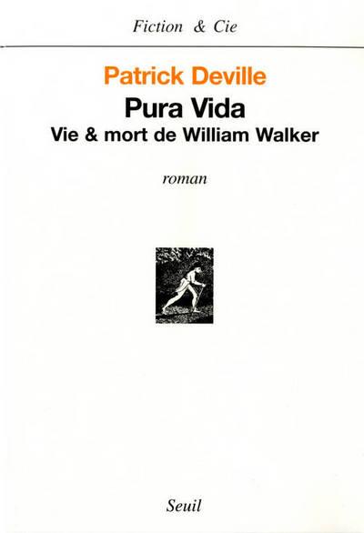 PURA VIDA VIE ET MORT DE WILLIAM WALKER