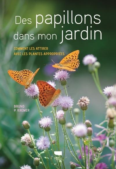DES PAPILLONS DANS MON JARDIN - COMMENT LES ATTIRER AVEC LES PLANTES APPROPRIEES