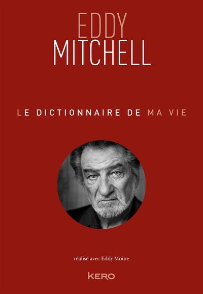 DICTIONNAIRE DE MA VIE - EDDY MITCHELL