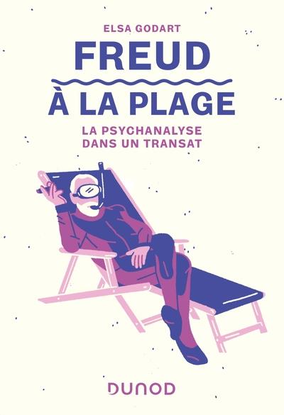 FREUD A LA PLAGE - LA PSYCHANALYSE DANS UN TRANSAT