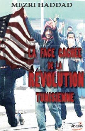 FACE CACHEE DE LA REVOLUTION TUNISIEN NE