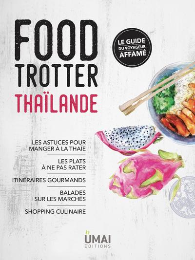 FOOD TROTTER - THAILANDE