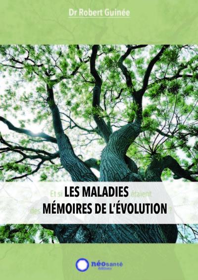 ET SI LES MALADIES ETAIENT DES MEMOIRES DE L EVOLUTION ?