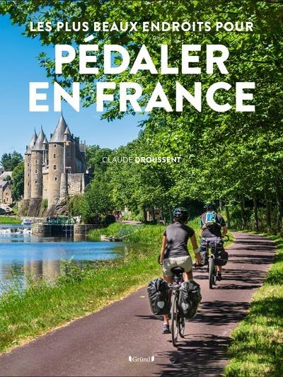 PLUS BEAUX ENDROITS POUR PEDALER EN FRANCE