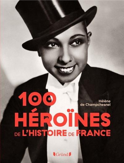 100 HEROINES DE L´HISTOIRE DE FRANCE