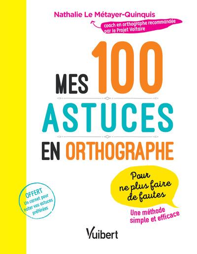 100 ASTUCES EN ORTHOGRAPHE (MES)