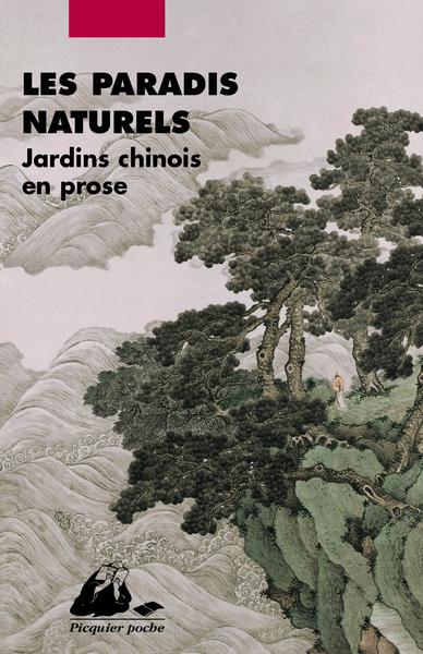 PARADIS NATURELS (LES) - JARDINS CHINOIS EN PROSE - POCHE