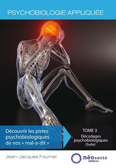PSYCHOBIOLOGIE APPLIQUEE - TOME III : DECOUVRIR LES PISTES