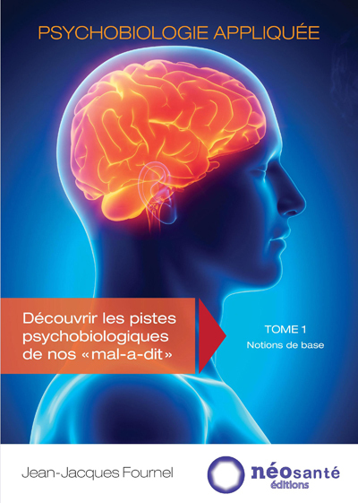 PSYCHOBIOLOGIE APPLIQUEE - TOME I : NOTIONS DE BASE
