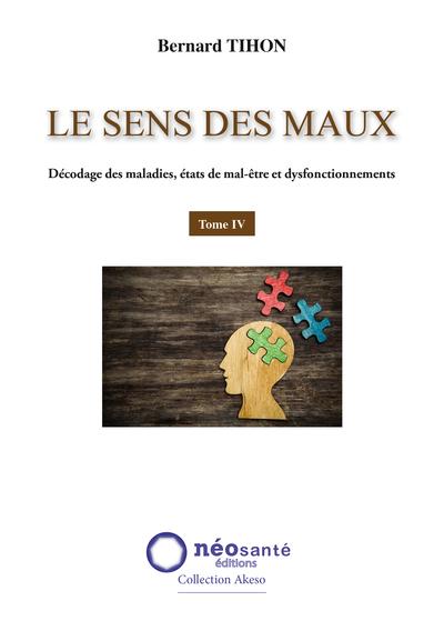 SENS DES MAUX TOMA IV