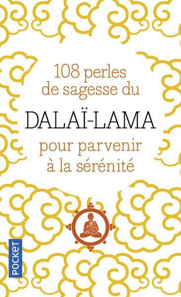 108 PERLES DE SAGESSE DU DALAI-LAMA POUR PARVENIR  A LA SERENITE