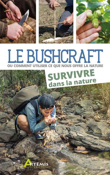 BUSHCRAFT TOME 2, SURVIVRE DANS LA NATURE
