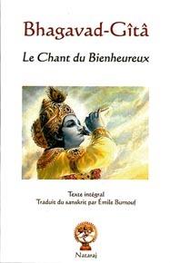 BHAGAVAD-GITA, LE CHANT DES BIENHEUREUX