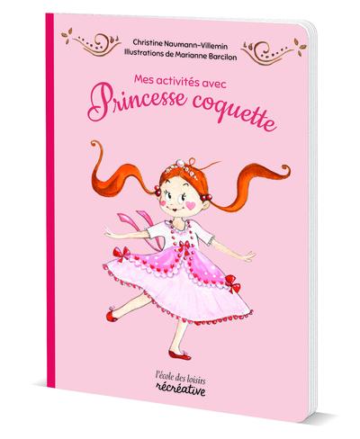 ACTIVITES AVEC LA PRINCESSE COQUETTE (MES)