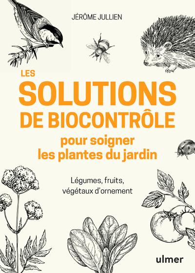 SOLUTIONS DE BIOCONTROLE POUR SOIGNER LES PLANTES DU JARDIN