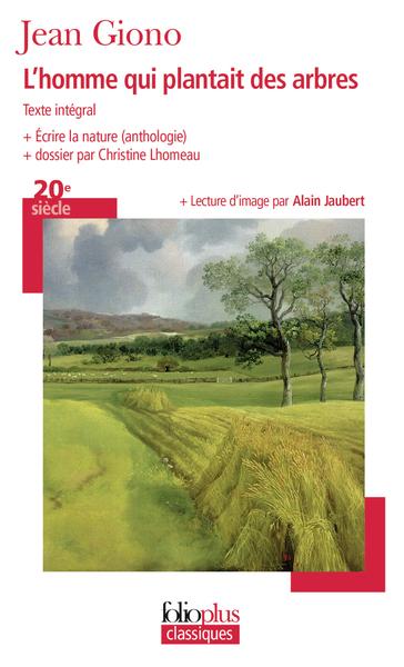 HOMME QUI PLANTAIT DES ARBRES/ECRIRE LA NATURE