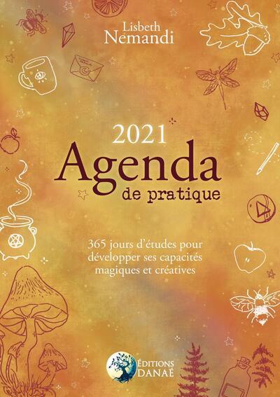 AGENDA DE PRATIQUE 2021 - 365 JOURS D´ETUDES POUR DEVELOPPER SES CAPACITES MAGIQUES ET CREATIVES