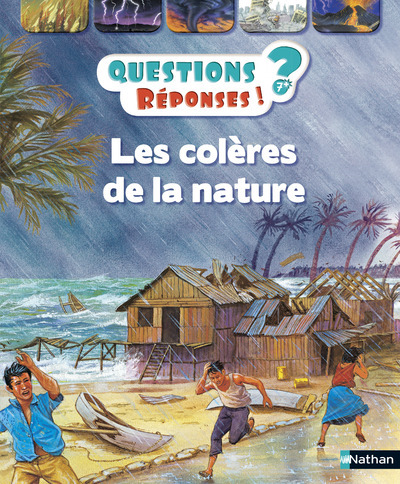 COLERES DE LA NATURE - QUESTIONS ? REPONSES !  7+ ANS N21