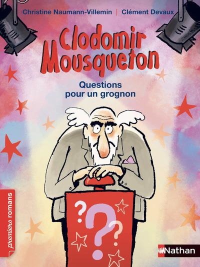 CLODOMIR MOUSQUETON - QUESTIONS POUR UN GROGNON